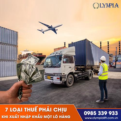 7 loại thuế phải chịu khi nhập xuất khẩu 1 lô hàng